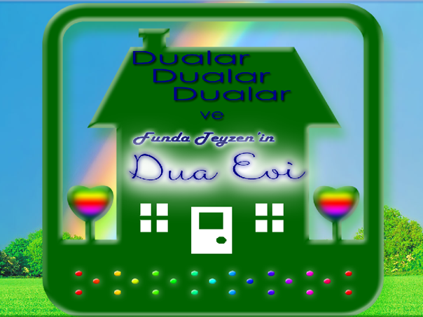 dualar-dualar-dualar-Funda-Teyzenin-dua-evi